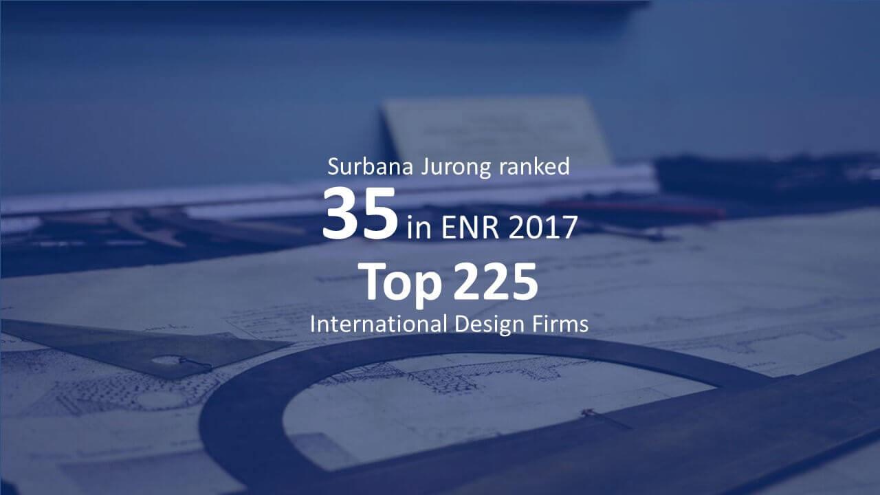 Surbana Jurong is No. 35 on ENR 2017 Top 225 International Design Firms list!