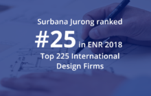 Surbana Jurong is #25 on ENR 2018 Top 225 International Design Firms list!